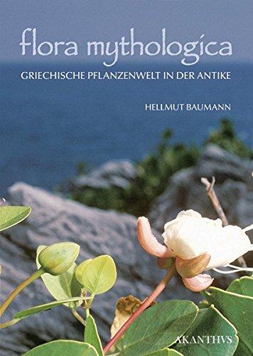 flora mythologica: Griechische Pflanzenwelt in der Antike (Akanthus Crescens)