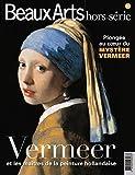 Beaux Arts Magazine, Hors-série - Vermeer et les maîtres de la peinture hollandaise