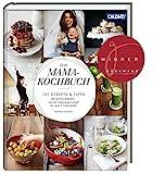 Das Mama-Kochbuch: 101 Rezepte und Tipps für Mama & Baby – von der Schwangerschaft bis zum 3. Lebensjahr