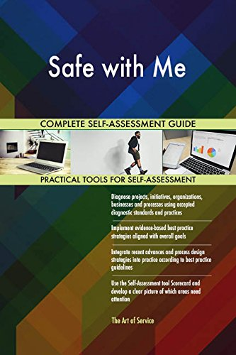 Safe with Me All-Inclusive Self-Assessment - More than 700 Success Criteria, Instant Visual Insights, Comprehensive Spreadsheet Dashboard, Auto-Prioritized for Quick Results
