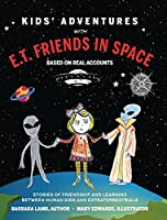 Kids' Adventures With E.T. Friends in Space: Stories of Friendship and Learning Between Human Kids and Extraterrestrials