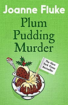 Plum Pudding Murder (Hannah Swensen Mysteries, Book 12): A perfectly cosy mystery for Christmas by [Joanne Fluke]
