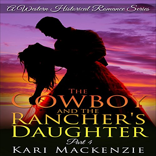 The Cowboy and the Rancher's Daughter, Book 4 audiobook cover art