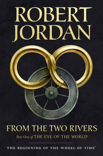 From The Two Rivers: The Eye of the World, Part 1 (Wheel of Time) (English Edition)