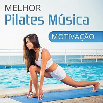 Melhor Pilates Música: Motivação, Lista de Reprodução Especial para Melhor Corpo e Mente Connection
