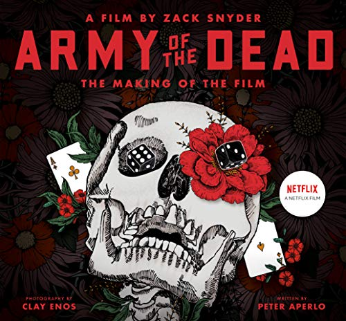 Army of the Dead: A Film by Zack Snyder: The Making of the Film