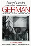 Study Guide: For German: A Structural Approach, Fourth Edition - Walter F. W. Lohnes