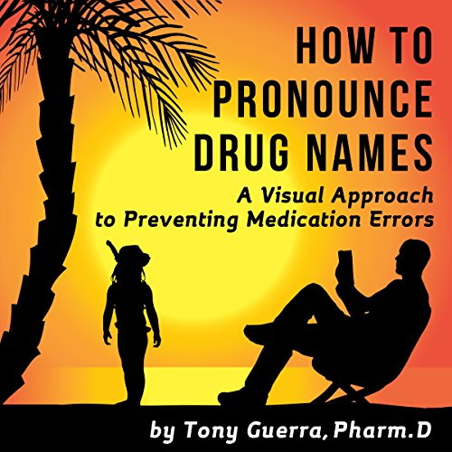 How to Pronounce Drug Names     A Visual Approach to Preventing Medication Errors              By:                                                                                                                                 Tony Guerra                               Narrated by:                                                                                                                                 Ann Richardson                      Length: 6 hrs     8 ratings     Overall 4.5