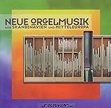 Neue Orgelmusik aus Skandinavien + Mitteleuropa - elix Friedrich