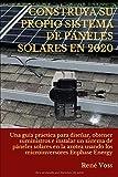 CONSTRUYA SU PROPIO SISTEMA DE PÁNELES SOLARES EN 2020: Una...