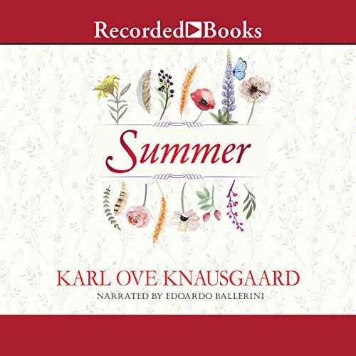 Summer Audiobook By Karl Ove Knausgaard, Ingvild Burkey - translator cover art