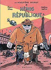 Le ministère secret, tome 1 : Héros de la République par Joann Sfar