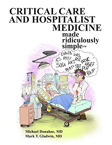 Compare Textbook Prices for Critical Care and Hospitalist Medicine Made Ridiculously Simple 1 Edition ISBN 9781935660347 by Gladwin M.D., Mark T.,Donahoe, Michael