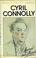 Cyril Connolly: Journal and Memoir