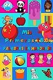 Mis primeras 100 palabras en Mandarín: Aprender el Chino niños, bebés de 2 a 6 años | Álbum de imágenes : 100 bonitas imágenes de colores con palabras en Mandarín y en Español (Spanish Edition)