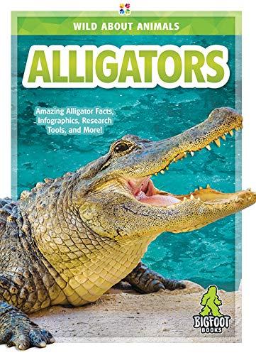 Alligators (Wild About Animals)