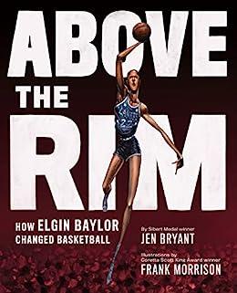 Above the Rim: How Elgin Baylor Changed Basketball - Kindle ...