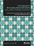 L'ensenyament de la pronunciació en català: Eines, recursos, estratègies i experiències (ANALISIS Y ESTUDIOS Book 1) (Catalan Edition)