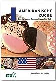 Amerikanische Küche Rezepte geeignet für den Thermomix: Spezialitäten des Landes Amerika