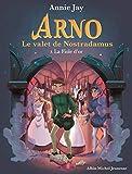 La Fiole d'or - Arno, le valet de Nostradamus - tome 3