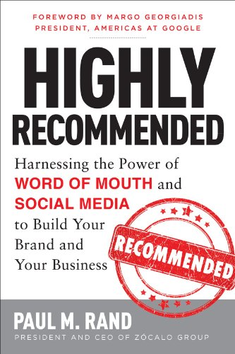 Image of Highly Recommended: Harnessing the Power of Word of Mouth and Social Media to Build Your Brand and Your Business