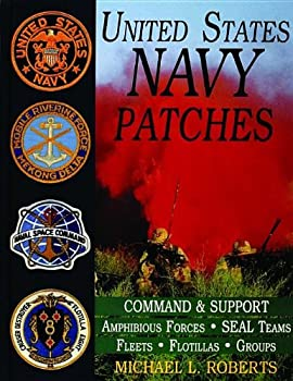 United States Navy Patches Series  Volume IV  Amphibious Forces SEAL Teams Fleets Flotillas Groups  Schiffer Military History   v 4