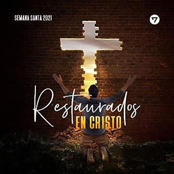 Restaurados en Cristo - Semana Santa 2021
