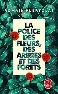 La Police des fleurs, des arbres et des forêts par Romain Puértolas