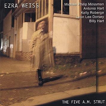 The Five A.M. Strut