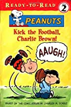 Kick the Football, Charlie Brown! (Peanuts Ready-To-Read)
