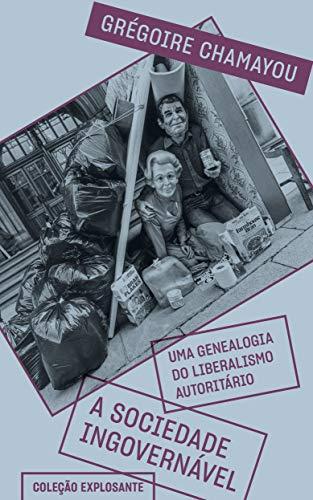A sociedade ingovernável: Uma genealogia do liberalismo autoritário: 4