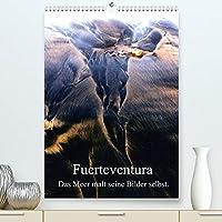 Fuerteventura. Das Meer malt seine Bilder selbst. (Premium, hochwertiger DIN A2 Wandkalender 2022, Kunstdruck in Hochglanz): Durch Flut, Ebbe und Wellengang zufaellig entstandene Sandbilder an einem Strand auf Fuerteventura. (Monatskalender, 14 Seiten )