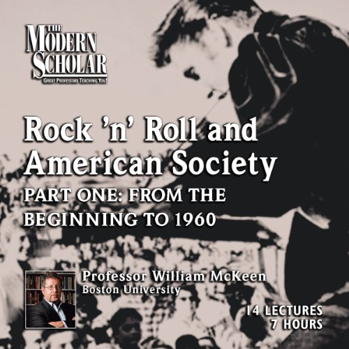 The Modern Scholar: Rock 'n' Roll and American Society: Part One cover art