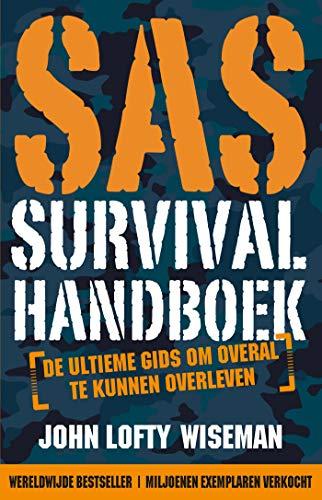 SAS survival handboek: de ultieme gids om overal te kunnen overleven