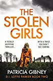 The Stolen Girls: A totally gripping thriller with a twist you won't see coming (Detective Lottie Parker Book 2)