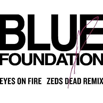 Eyes On Fire (Zed Dead Remix)