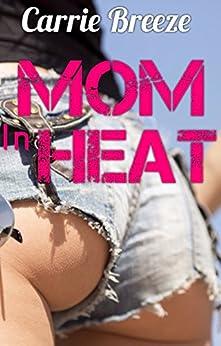 Mom in Heat by [Carrie Breeze]