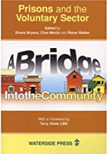 Prisons and the Voluntary Sector: A Bridge into the Community