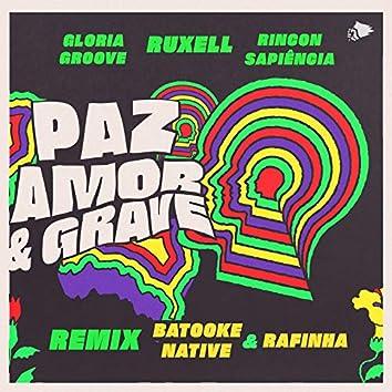 Paz, Amor e Grave (Batooke Native & Rafinha Remix)