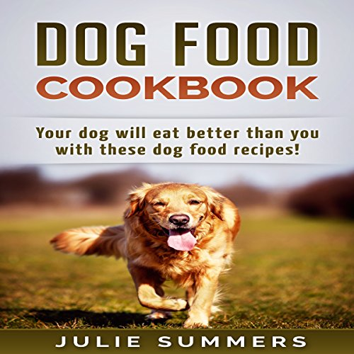 Dog Food Cookbook     Your Dog Will Eat Better Than You!              By:                                                                                                                                 Julie Summers                               Narrated by:                                                                                                                                 Andrea Tuszynski                      Length: 1 hr and 40 mins     Not rated yet     Overall 0.0