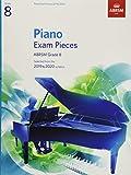 Piano Exam Pieces 2019 & 2020, ABRSM Grade 8: Selected from the 2019 & 2020 syllabus (ABRSM Exam Pieces)