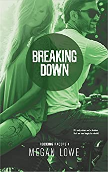 [Megan Lowe, Claire Smith, Hot Tree Editing]のBreaking Down (Rocking Racers Book 4) (English Edition)