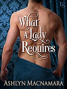 What a Lady Requires (The Eton Boys Trilogy Book 3) by [Ashlyn Macnamara]