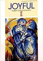 JOYFUL English Communication Ⅱ 文部科学省検定済教科書 [コⅡ351]