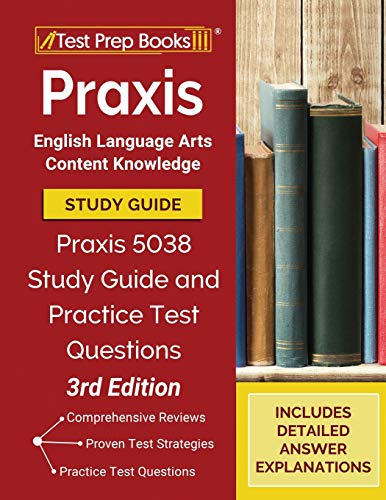 Compare Textbook Prices for Praxis English Language Arts Content Knowledge Study Guide: Praxis 5038 Study Guide and Practice Test Questions []  ISBN 9781628458893 by Publishing, TPB