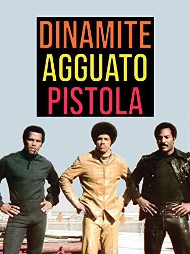 Dinamite, Agguato, Pistola