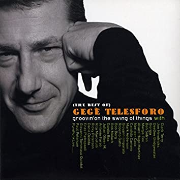 The Best of Gegè Telesforo - Groovin' on the Swing of Things