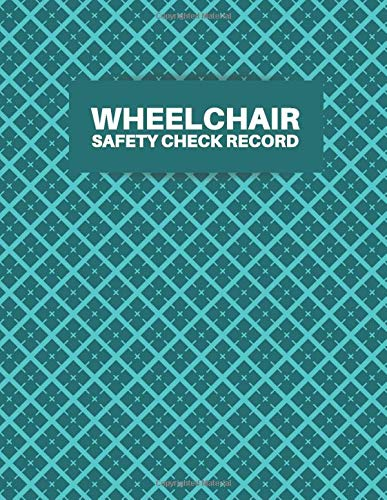 Wheelchair Safety Check Record: Wheelchair Machine Maintenance Checklist, Routine Inspection Logbook, Check for Dangerous Burrs, Wheelchair Repairs ... Christmas (Wheelchair Maintenance Logs)