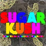 Sugar Kush [Explicit]