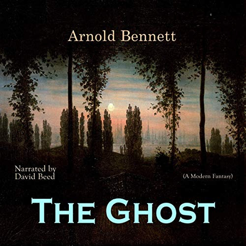The Ghost                   By:                                                                                                                                 Arnold Bennett                               Narrated by:                                                                                                                                 David Beed                      Length: 5 hrs and 55 mins     Not rated yet     Overall 0.0